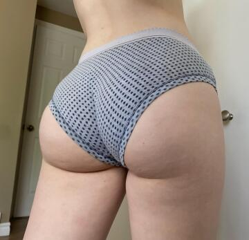 booty spilling out of my full back panties